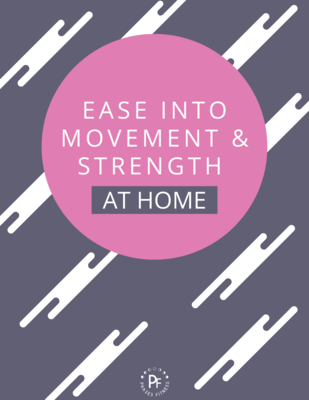 Ease Into Movement & Strength at Home