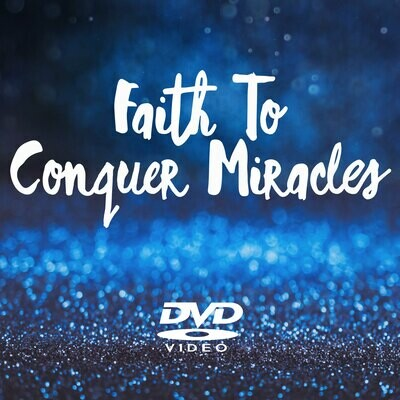 Faith To Conquer Miracles - Video Download
