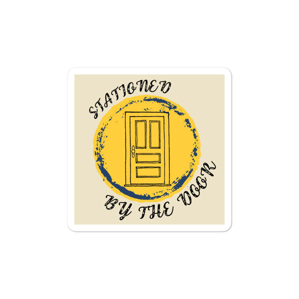 Stationed By The Door Bubble-free Stickers