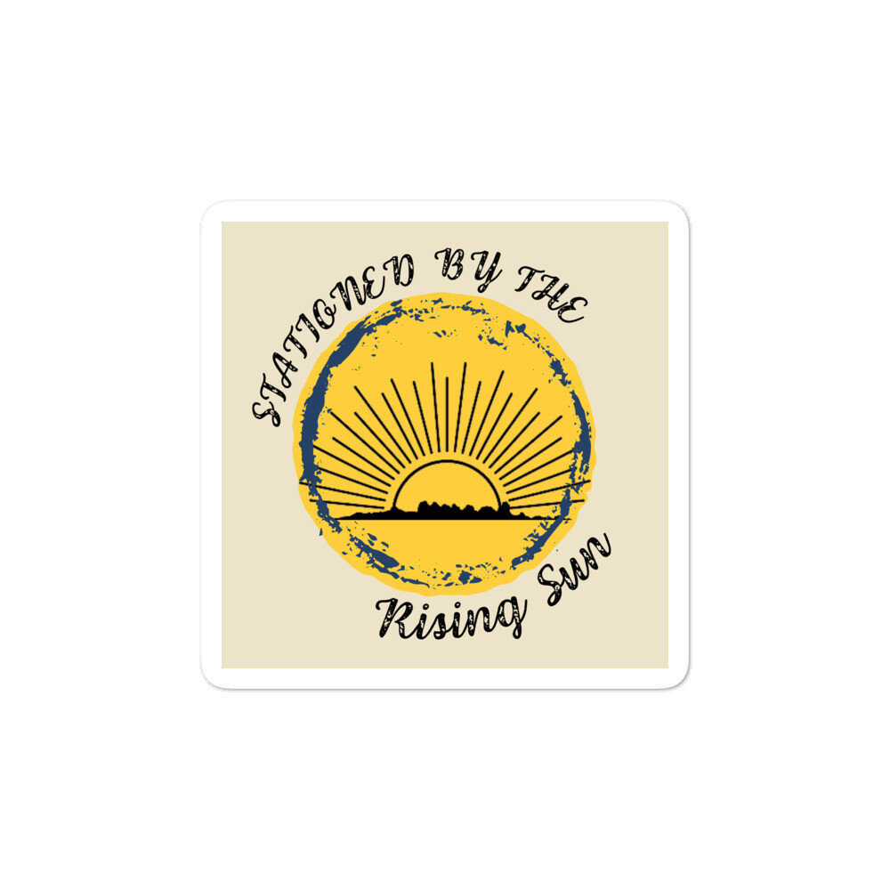 Stationed By The Rising Sun Bubble-free stickers