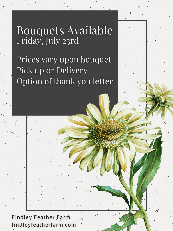 Findley Feather Farm Friday Flower Bouquets!