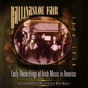 Ballinasloe Fair - Early Recordings of Irish Music in America 1920 - 1930