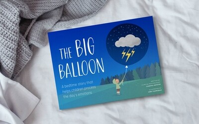 Book - THE BIG BALLOON: A story that helps children process they day's emotions, by Chantal Hofstee & Enni Tuomisalo
