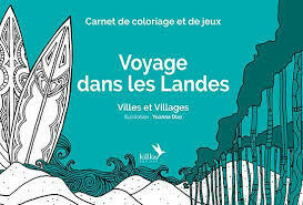 """Carnet de coloriage """"Voyage dans les Landes"""""""