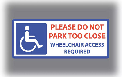 Please Do Not Park Too Close - Wheelchair Access Required Car Sticker