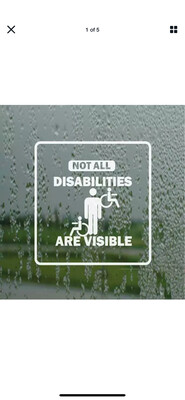 Not All Disabilities Are Visible Car Sticker
