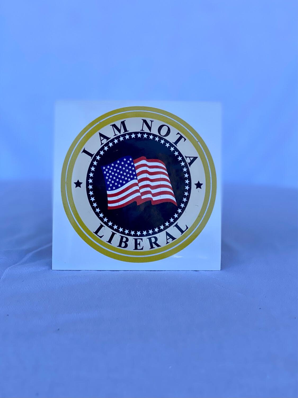 """I Am Not A Liberal"" Bumper Sticker"