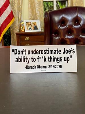 """""""Don't Underestimate Joe..."""" Bumper Sticker"""
