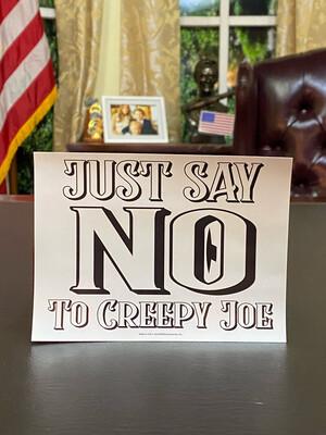 Just Say No To Creepy Joe Bumper Sticker