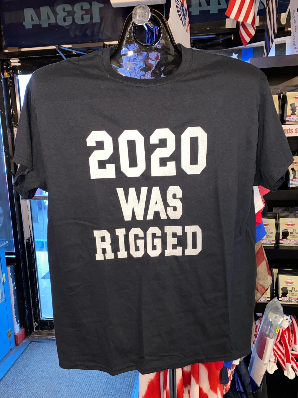 2020 Was Rigged Tshirt