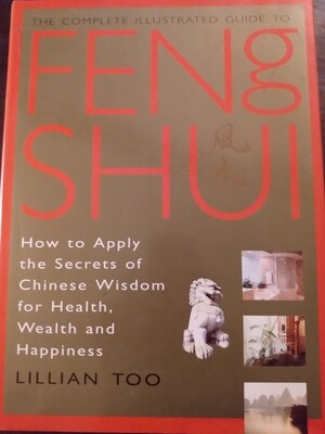 Feng Shui, Lillian Too's Complete Illustrated Guide