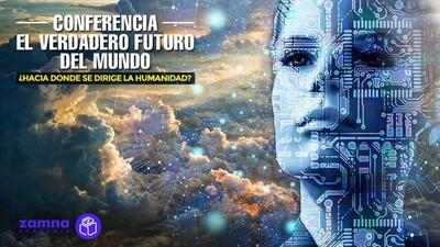 """Conferencia: """"El verdadero futuro del mundo"""" - 13 de Marzo 2021"""
