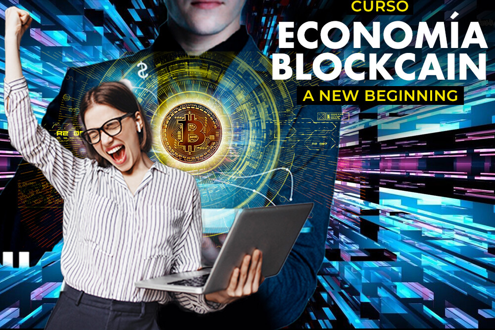 Curso Inicial: Economía Blockchain. A New Beginning.