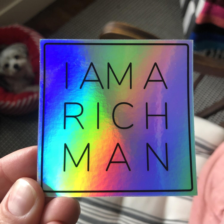 I Am A Rich Man Holo Sticker