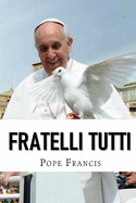 Fratelli Tutti 3rd Encyclical by Pope Francis