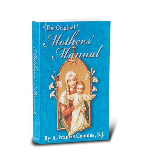 Mothers Manual by A. Francis Coomes SJ 2675