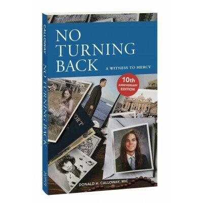 No turning back; a witness to mercy by Donald H. Calloway