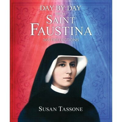 Day by Day With St Faustina 365 Reflections by Susan Tassone