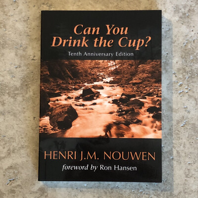 Can you drink the cup? by Henri J M Nouwen