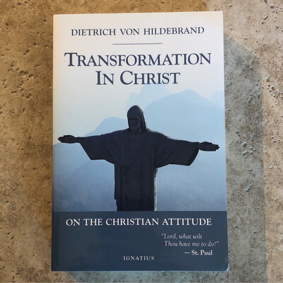 Transformation in Christ by Dietrich Von Hildebrand
