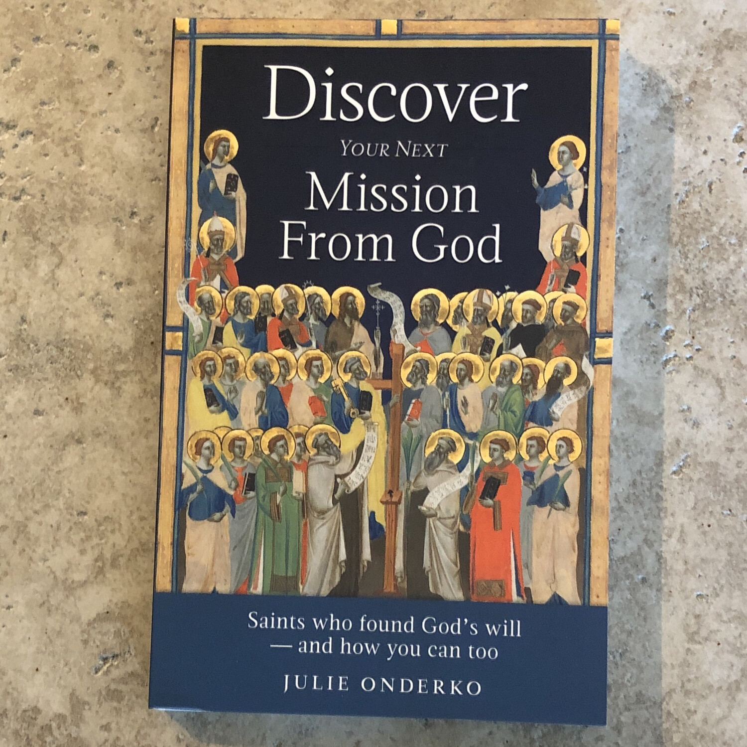 Discover Your Next Mission from God by Julie Onderko