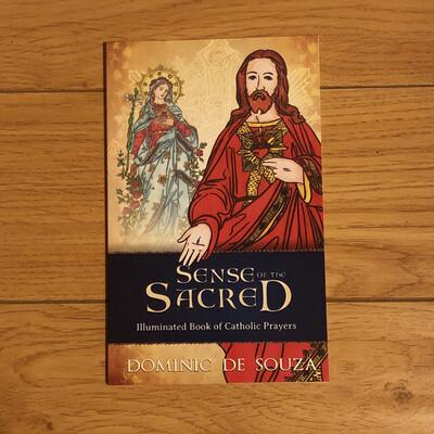 Sense of the Sacred: Illuminated Book of Catholic Prayers by Dominic de Souza