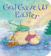 God Gave Us Easter Board Book