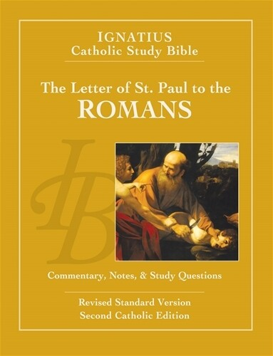 Ignatius Catholic Study Bible: The Letter of St. Paul to the Romans (2nd Ed.)