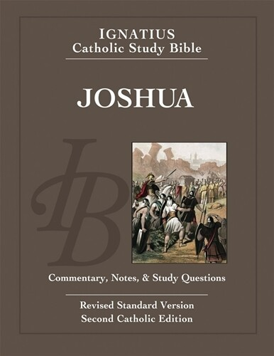 Ignatius Catholic Study Bible: Joshua