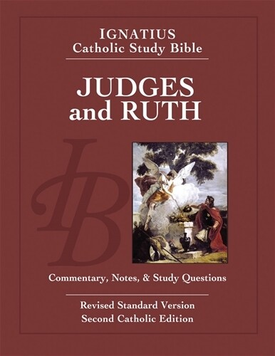 Ignatius Catholic Study Bible: Judges and Ruth