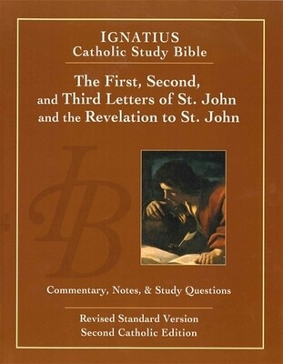 Ignatius Catholic Study Bible: The First, Second and Third letters of St. John and the Revelation to John (2nd Ed.)