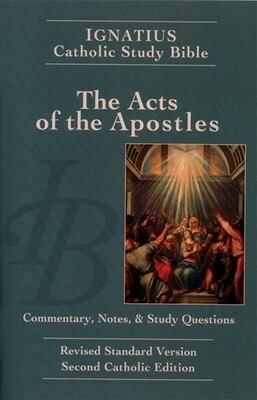 Ignatius Catholic Study Bible: The Acts of the Apostles (2nd Edition)
