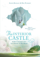 The Interior Castle: A Boy's Journey Into the Depths of His Heart