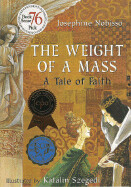 The Weight of a Mass: A Tale of Faith ( The Theological Virtues Trilogy )