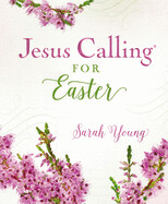 Jesus Calling for Easter: Padded Hardcover, with Full Scriptures ( Jesus Calling(r) )