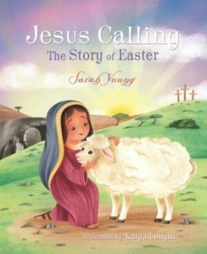 Jesus Calling The Story of Easter Picture Book