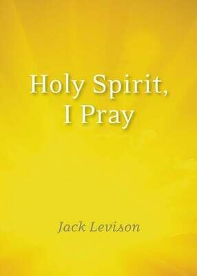 Holy Spirit, I Pray: Prayers for morning and nighttime, for discernment, and moments of crisis.