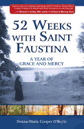 52 Weeks with Saint Faustina by Donna-Marie Cooper O'Boyle
