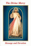 The Divine Mercy Message and Devotion: With Selected Prayers from the Diary of St. Maria Faustina Kowalska (Revised)