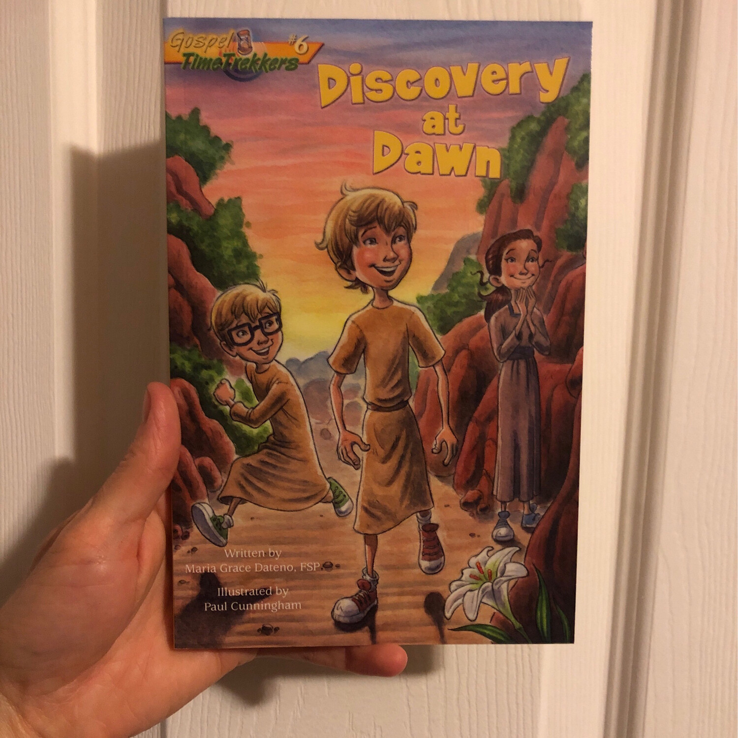 Discovery at Dawn Gospel Time Trekkers #6 by Maria Grace Dateno