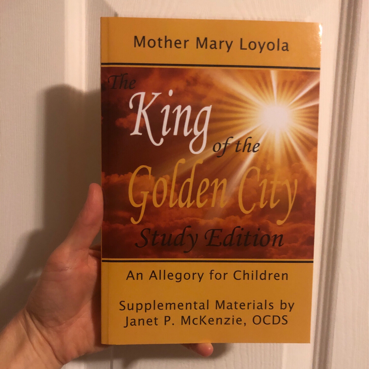 King of the Golden City by Mother Mary Loyola