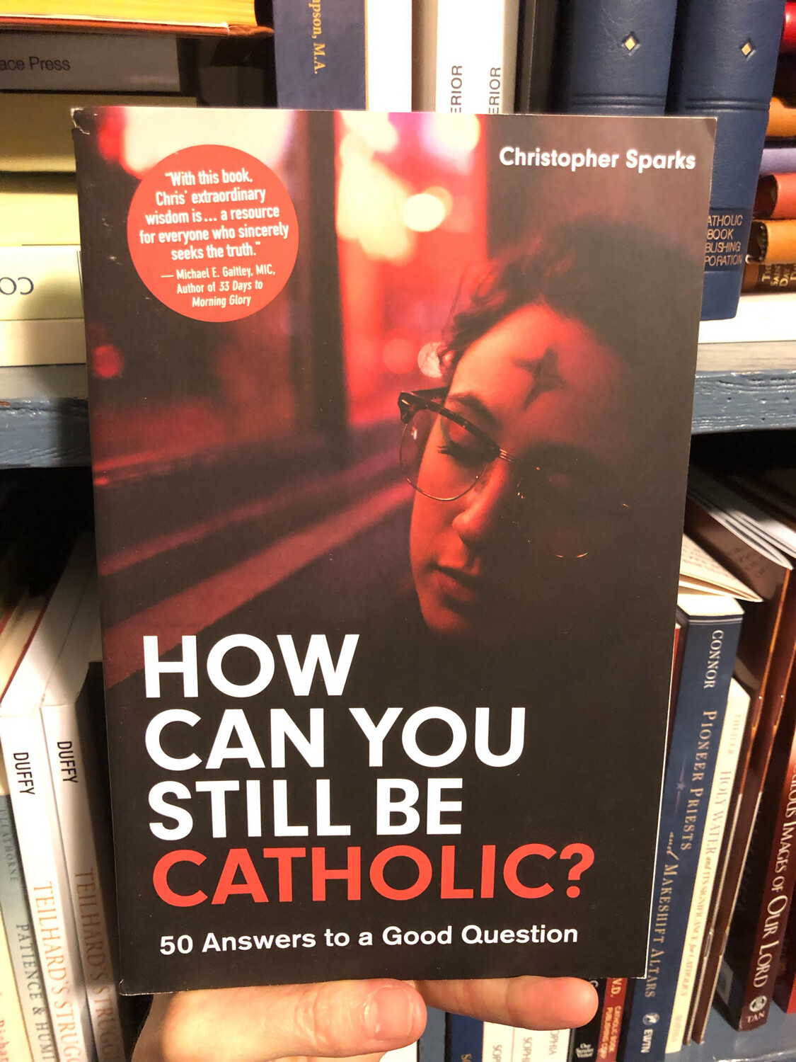 How Can You Still be Catholic by Christopher Sparks