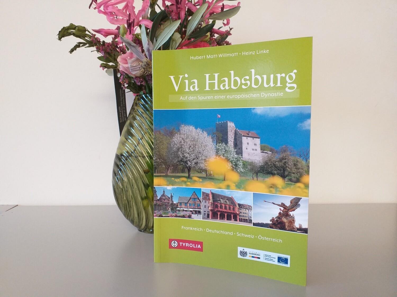Via Habsburg - Auf den Spuren einer europäischen Dynastie