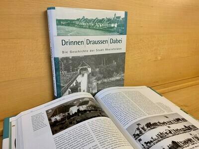 Stadtgeschichte Rheinfelden - Buch «Drinnen/Draussen/Dabei»