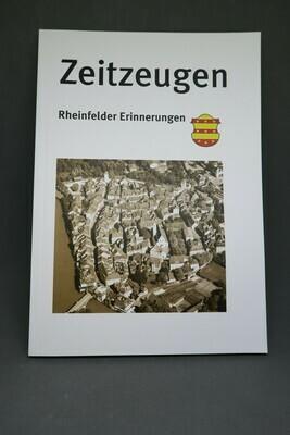 Zeitzeugen - Rheinfelder Erinnerungen
