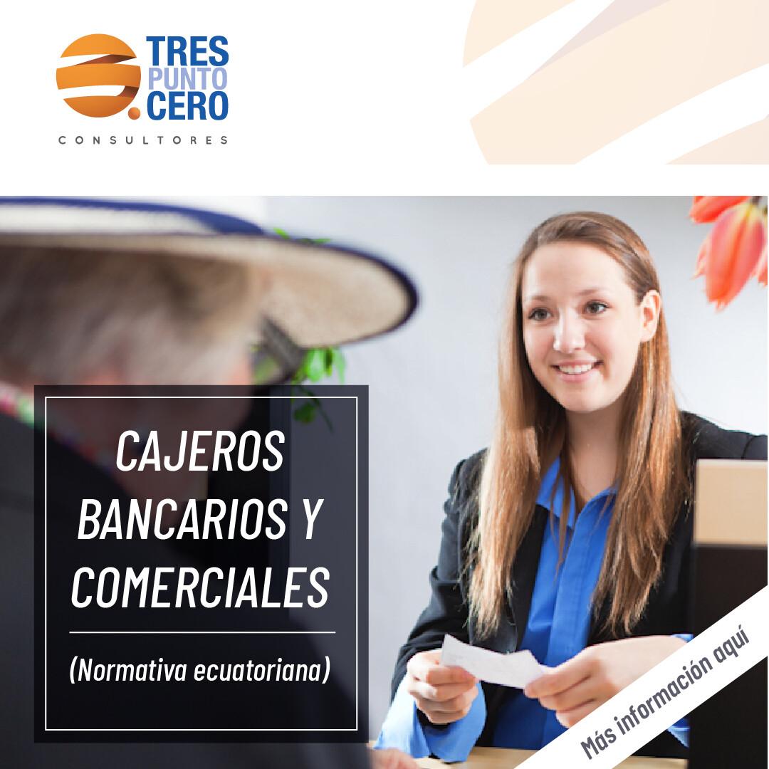 Cajeros Comerciales y Bancarios (normativa ecuatoriana)