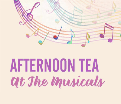 Afternoon tea At The  Musicals Friday The 22nd  Jan  2021 At 6pm £5 Deposit