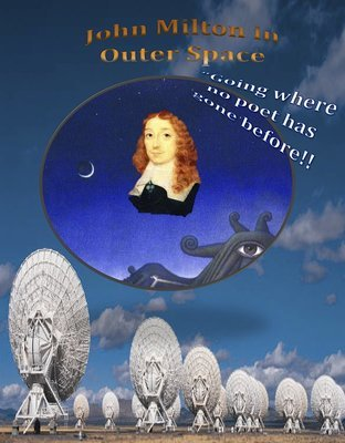 John Milton in Outer Space, A graphic satirical novella