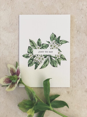 JUST TO SAY - A5 Greeting Card