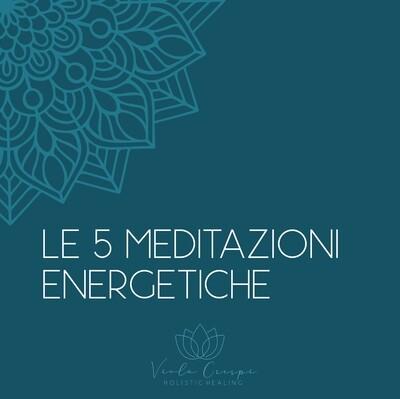 Le 5 meditazioni Energetiche